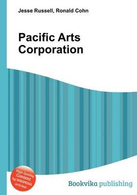 Pacific Arts Corporation (Paperback): Jesse Russell, Ronald Cohn