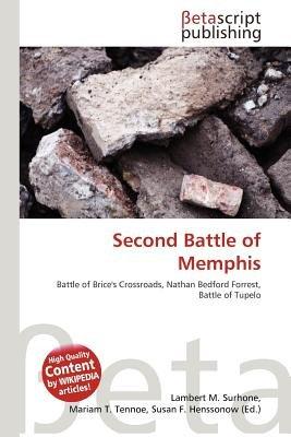 Second Battle of Memphis (Paperback): Lambert M. Surhone, Mariam T. Tennoe, Susan F. Henssonow