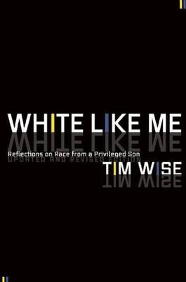 White Like Me (Electronic book text): Tim Wise