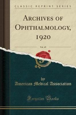 Archives of Ophthalmology, Vol. 49 (Classic Reprint) (Paperback): Dr Arnold Knapp