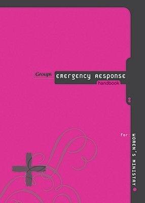 Group's Emergency Response Handbook for Women's Ministry (Paperback): Linda Crawford, Heather Dunn, Kelly Schimmel,...