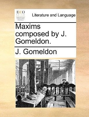 Maxims Composed by J. Gomeldon. (Paperback): J Gomeldon