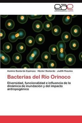 Bacterias del Rio Orinoco (Spanish, Paperback): Bastardo Espinoza Asmine, Bastardo Hector, Rosales Judith