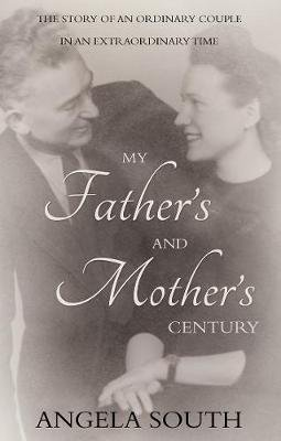 My Father's and Mother's Century - The Story of an Ordinary Couple in an Extraordinary Time (Electronic book text):...