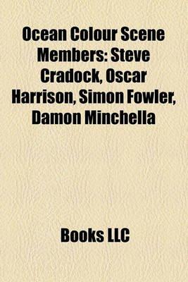 Ocean Colour Scene Members - Steve Cradock, Oscar Harrison, Simon Fowler, Damon Minchella (Paperback): Books Llc