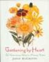 Gardening by Heart - The Extraordinary Gift of an Ordinary Garden (Hardcover): Joyce McGreevy