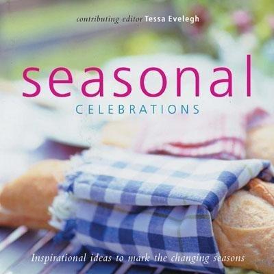 Seasonal Celebrations (Hardcover): Tessa Evelegh
