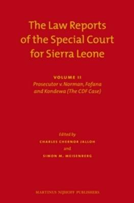 The Law Reports of the Special Court for Sierra Leone (2 vols.) - Volume II: Prosecutor v. Norman, Fofana and Kondewa (The CDF...