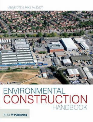 Environmental Construction Handbook (Paperback): Mike Mcevoy, Anne Dye