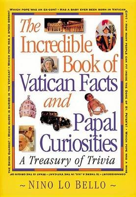 The Incredible Book of Vatican Facts and Papal Curiosities - A Treasury of Trivia (Electronic book text):