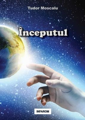 Inceputul (Romanian, Electronic book text): Tudor Moscalu