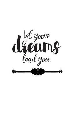 Let Your Dreams Lead You, Dairy Journal, Pocket Notebook (Small Journal Series) - Motivationookal / Inspirational Quote...