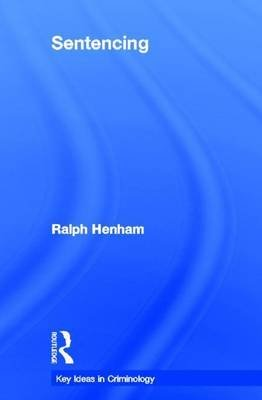 Sentencing: Time for a Paradigm Shift (Electronic book text): Ralph Henham