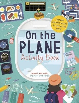 On The Plane Activity Book - Includes puzzles, mazes, dot-to-dots and drawing activities (Paperback): Heather Alexander