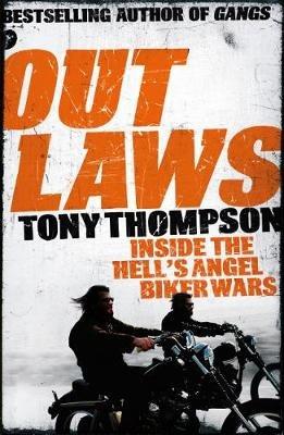 Outlaws: Inside the Hell's Angel Biker Wars - Inside the