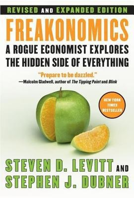 Freakonomics - A Rogue Economist Explores the Hidden Side of Everything (Electronic book text, Revised and expanded e.): Steven...