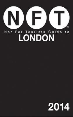 Not For Tourists Guide to London 2014 (Paperback): Not for Tourists