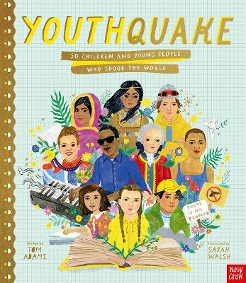 YouthQuake: 50 Children And Young People Who Shook The World (Hardcover): Tom Adams