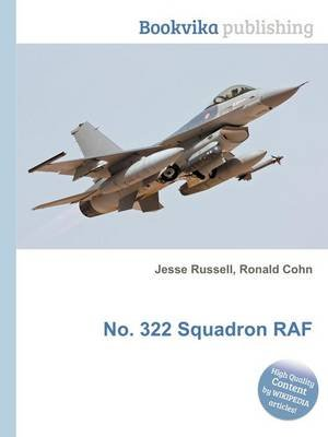 No. 322 Squadron RAF (Paperback): Jesse Russell, Ronald Cohn