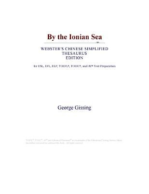By the Ionian Sea (Webster's Chinese Simplified Thesaurus Edition) (Electronic book text): Inc. Icon Group International