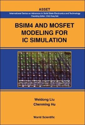 Bsim4 And Mosfet Modeling For Ic Simulation (Hardcover): Chenming Hu, Weidong Liu