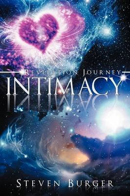 Intimacy - Revelation Journey (Paperback): Steven Burger