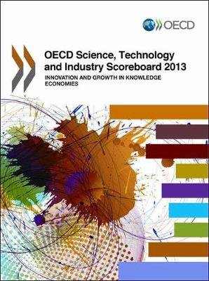 OECD Science, Technology and Industry Scoreboard (Paperback, 2013): OECD (Organisation for Economic Cooperation and Development)