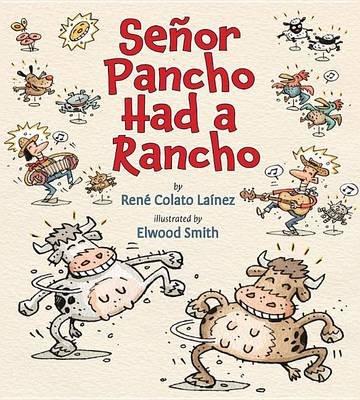 Senor Pancho Had a Rancho (Paperback): Ren e Colato La inez