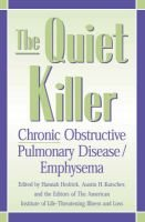 The Quiet Killer - Emphysema/Chronic Obstructive Pulmonary Disease (Hardcover): Hannah L. Hedrick, Austin H. Kutscher