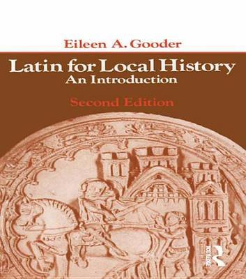 Latin for Local History - An Introduction (Electronic book text): Eileen A. Gooder