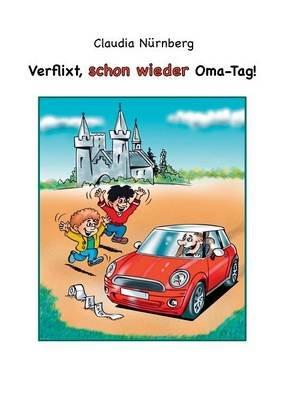Verflixt, Schon Wieder Oma-Tag! (German, Paperback): Claudia Nurnberg