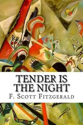 Tender Is the Night (Paperback): F. Scott Fitzgerald
