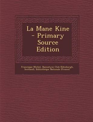 La Mane Kine (English, French, Paperback, Primary Source): Francisque Michel