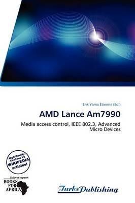 AMD Lance Am7990 (Paperback): Erik Yama Etienne, Yama Etienne Erik