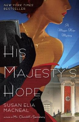 His Majesty's Hope - A Maggie Hope Mystery (Paperback): Susan Elia Mcneal