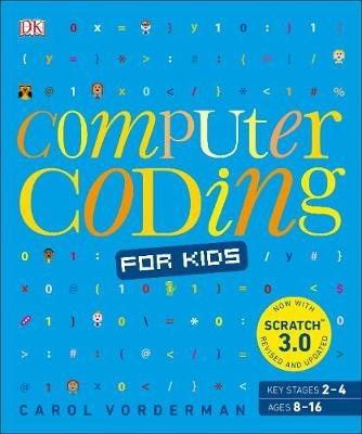 Computer Coding For Kids - A Unique Step-By-Step Visual Guide, From Binary Code To Building Games (Paperback): Carol Vorderman