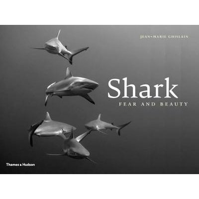 Shark - Fear and Beauty (Hardcover): Jean Marie Ghislain
