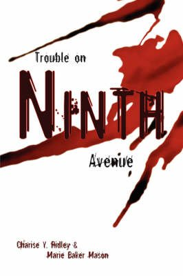Trouble on Ninth Avenue (Paperback): Charise Y. Ridley, Marie Baker Mason