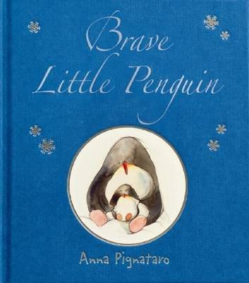 Brave Little Penguin (Hardcover): Anna Pignataro