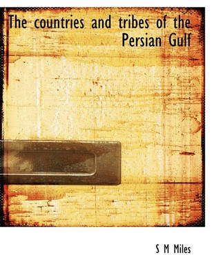 The Countries and Tribes of the Persian Gulf (Paperback): S. M. Miles