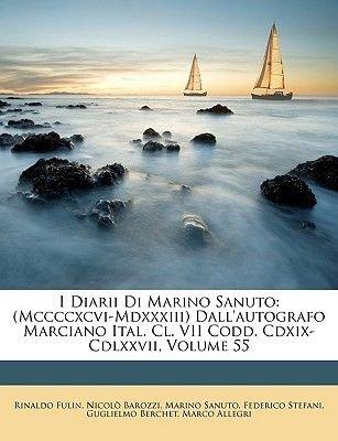 I Diarii Di Marino Sanuto - (Mccccxcvi-MDXXXIII) Dall'autografo Marciano Ital. CL. VII Codd. CDXIX-CDLXXVII, Volume 55...