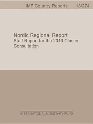 Nordic Regional Report: 2013 Cluster Consultation (Electronic book text): International Monetary Dept