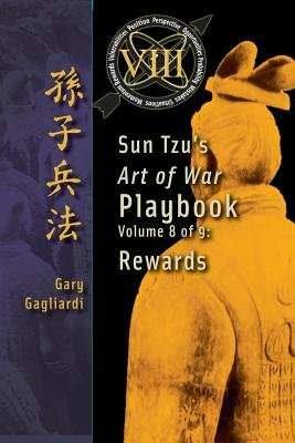Volume 8 - Sun Tzu's Art of War Playbook: Rewards (Paperback): Gary Gagliardi, Sun Tzu