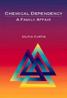 Chemical Dependency - A Family Affair (Paperback, New): Olivia Curtis