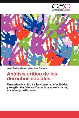 Analisis Critico de Los Derechos Sociales (Spanish, Paperback): Juan Carlos Wlasic, Alejandra Roovers