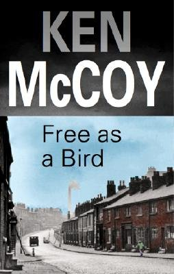 Free as a Bird (Hardcover): Ken McCoy