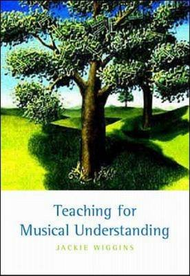 Teaching for Musical Understanding (Paperback): Jackie Wiggins