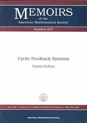 Cyclic Feedback Systems (Paperback): Tomas Gedeon