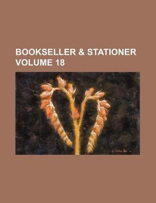 Bookseller & Stationer Volume 18 (Paperback): Books Group