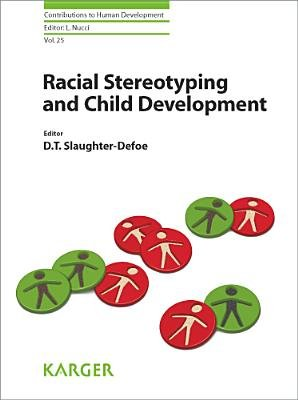 Racial Stereotyping and Child Development (Electronic book text): D T Slaughter-Defoe